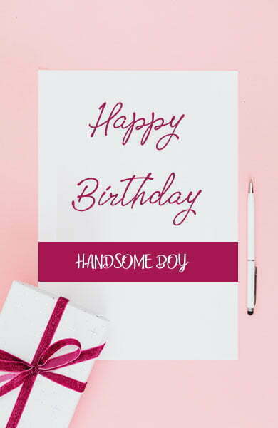 Birthday Wishes for Handsome Boy