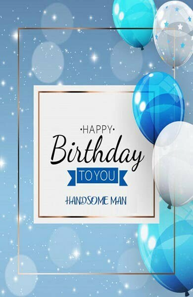 Birthday Wishes for Handsome Man