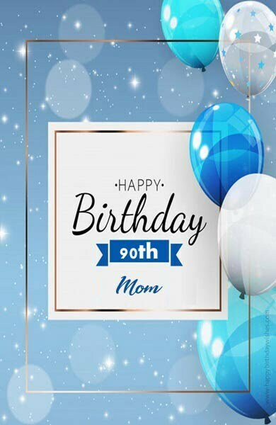 Birthday Message for 90 Year Old Mother