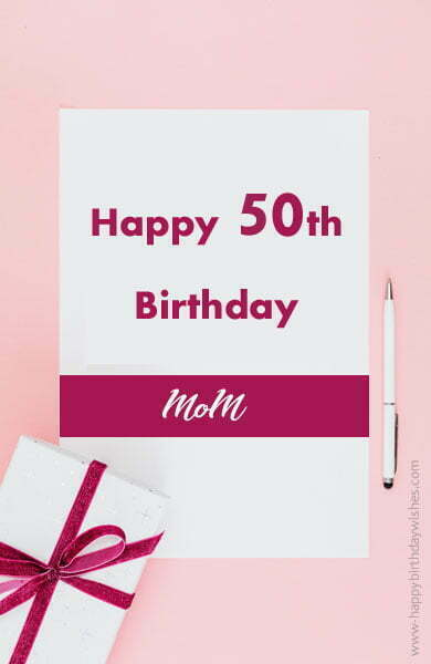 Birthday Wishes For Mom Turning 50